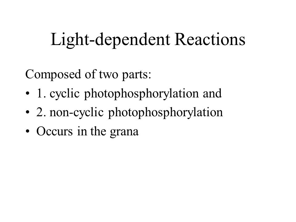 Light-dependent Reactions Composed of two parts: 1.