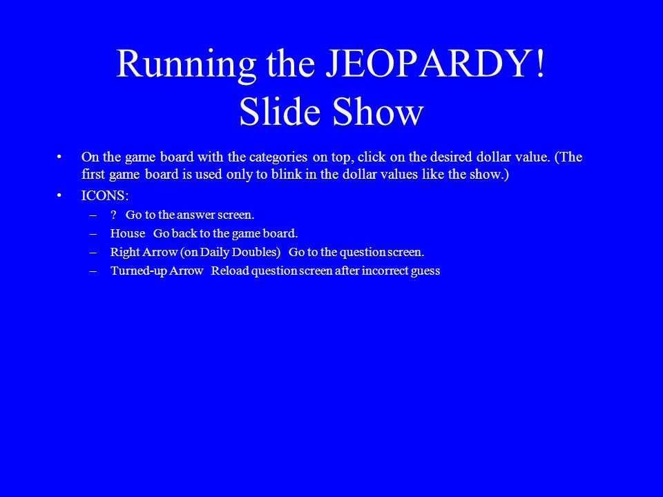 "JEOPARDY! Slide Show Notes The font for the question & answer slides is ""Enchanted;"" a copy of this font in located in the ""REAL Jeopardy Template"" fo"