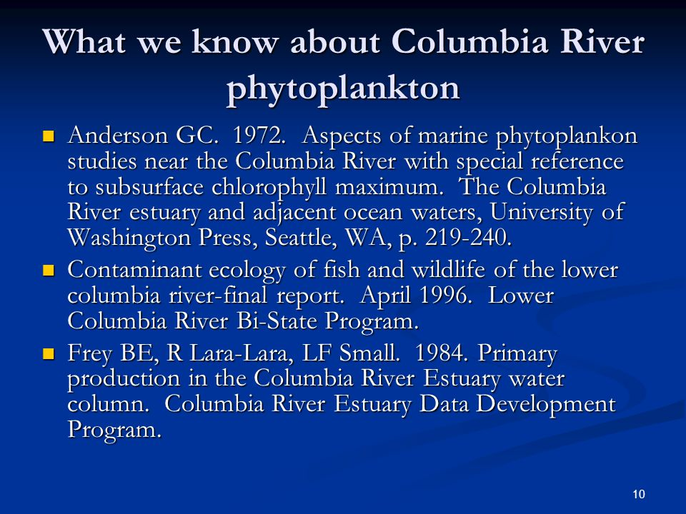 10 What we know about Columbia River phytoplankton Anderson GC.