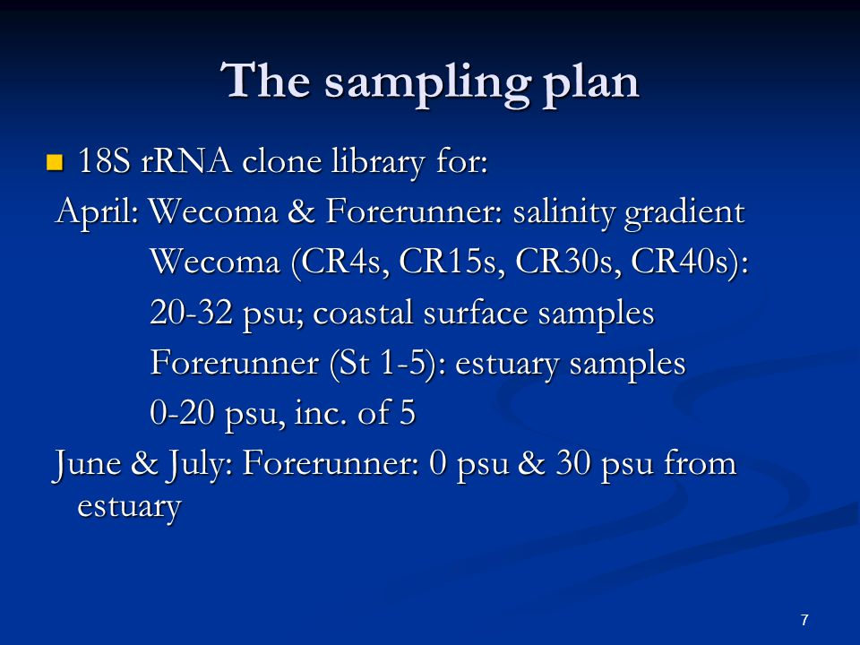 7 18S rRNA clone library for: 18S rRNA clone library for: April: Wecoma & Forerunner: salinity gradient April: Wecoma & Forerunner: salinity gradient Wecoma (CR4s, CR15s, CR30s, CR40s): Wecoma (CR4s, CR15s, CR30s, CR40s): 20-32 psu; coastal surface samples 20-32 psu; coastal surface samples Forerunner (St 1-5): estuary samples Forerunner (St 1-5): estuary samples 0-20 psu, inc.