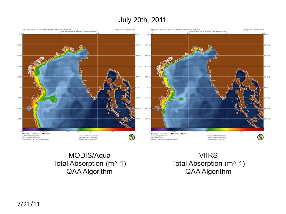 7/21/11 MODIS July 20th, 2011 MODIS/Aqua Total Absorption (m^-1) QAA Algorithm VIIRS Total Absorption (m^-1) QAA Algorithm