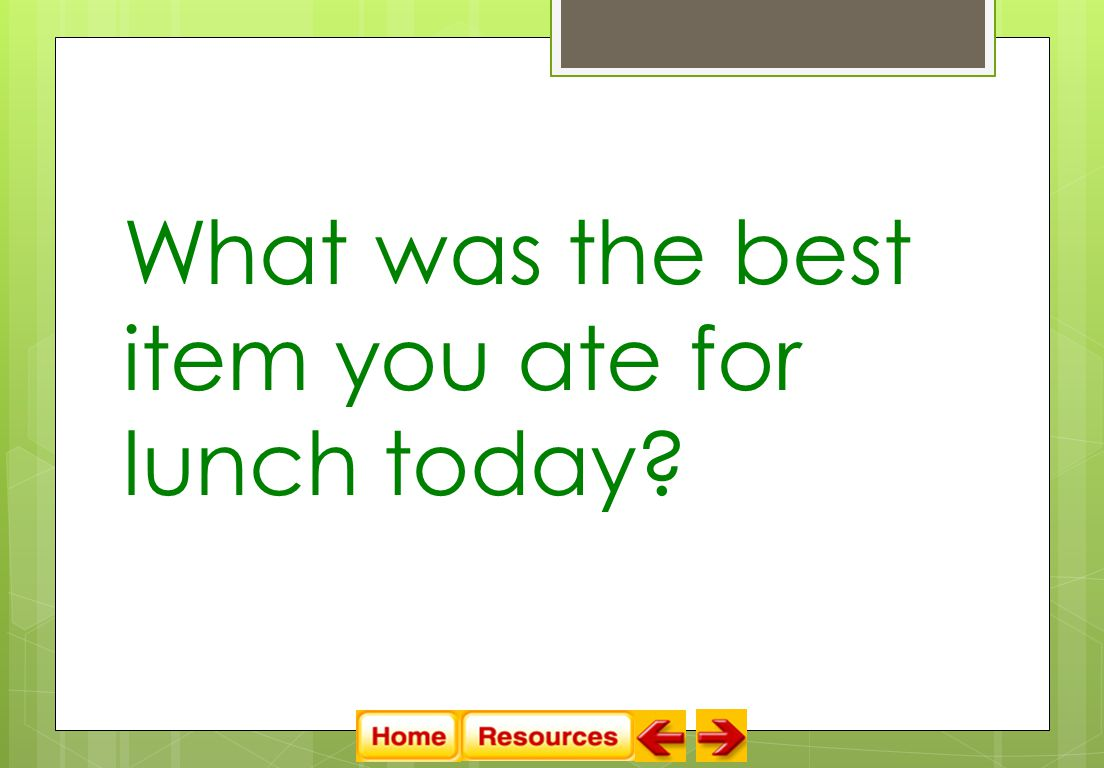 What was the best item you ate for lunch today