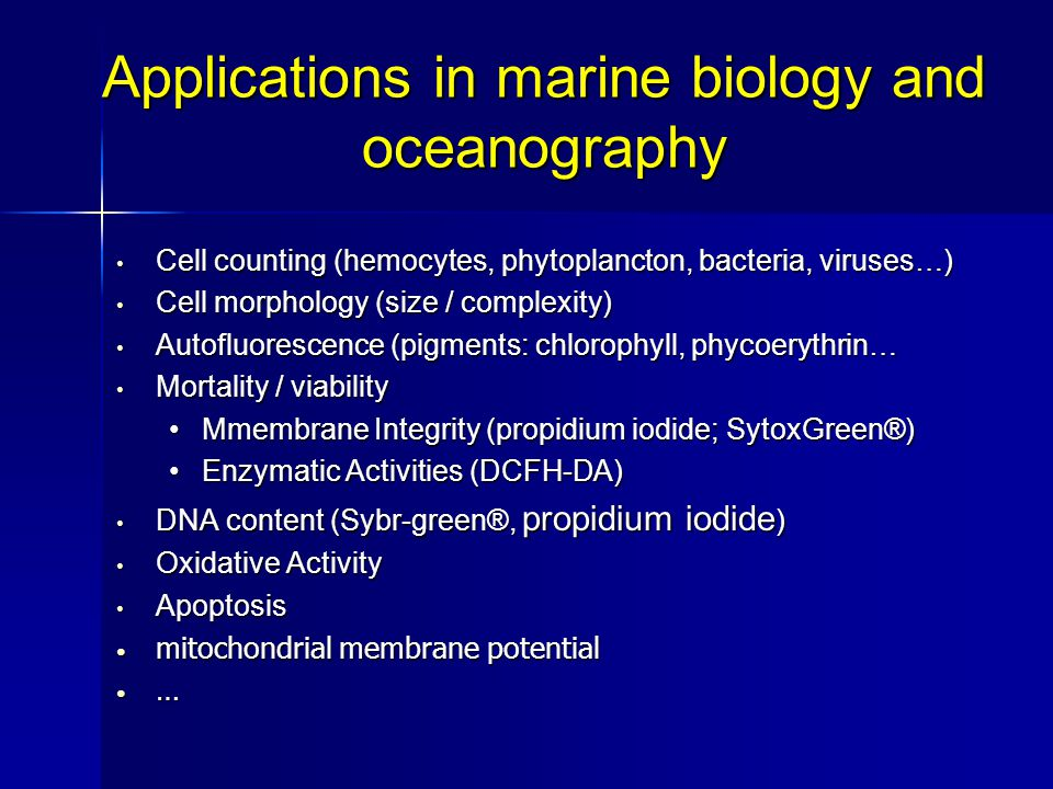 Applications in marine biology and oceanography Cell counting (hemocytes, phytoplancton, bacteria, viruses…) Cell counting (hemocytes, phytoplancton,