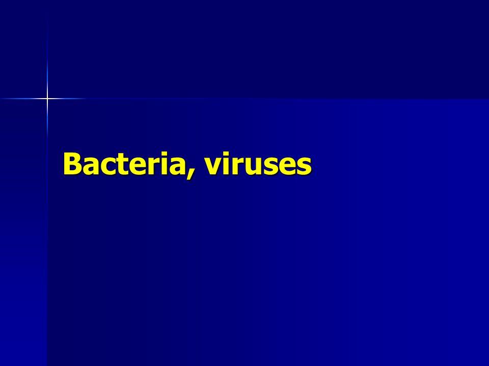 Bacteria, viruses