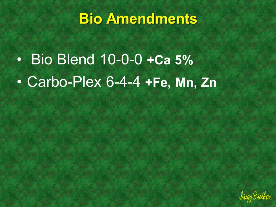 Bio Amendments Bio Blend 10-0-0 +Ca 5% Carbo-Plex 6-4-4 +Fe, Mn, Zn