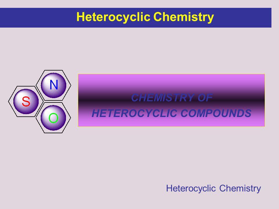 CHEMISTRY OF HETEROCYCLIC COMPOUNDS Heterocyclic Chemistry Heterocyclic Chemistry