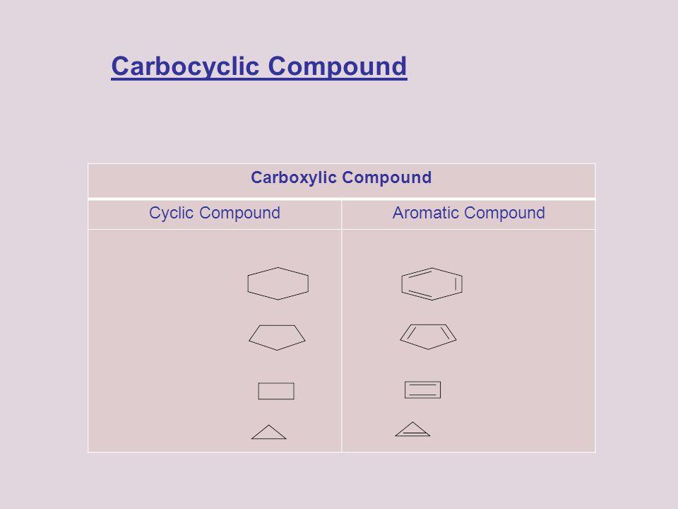 Carbocyclic Compound Carboxylic Compound Aromatic CompoundCyclic Compound