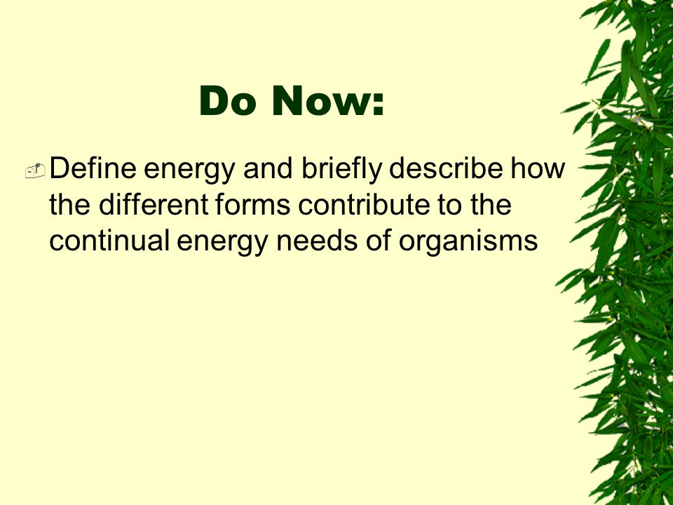 Types of energy  Energy: the capacity or ability to do work.  Potential Energy: Stored energy.  Kinetic Energy: The energy of motion.