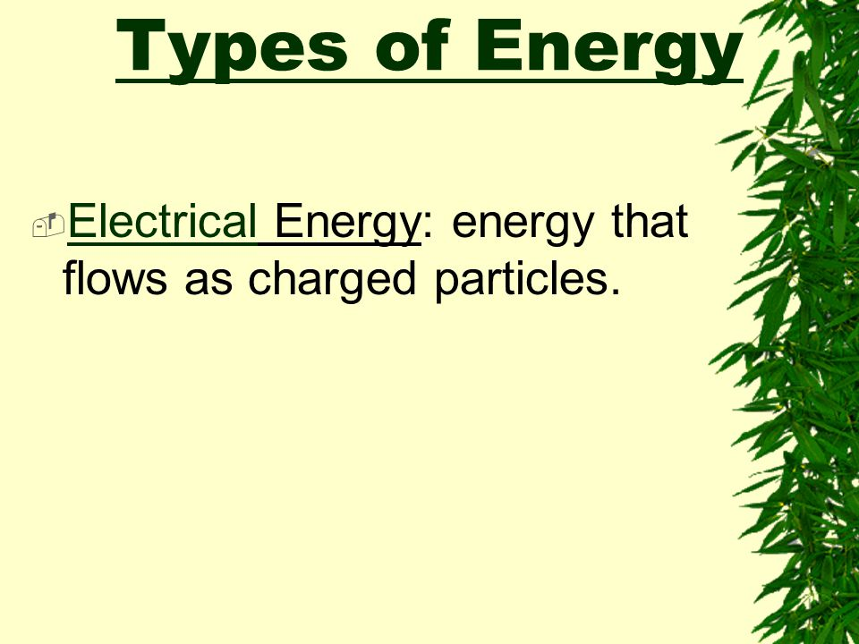  Nuclear Energy: energy found within atomic nuclei.