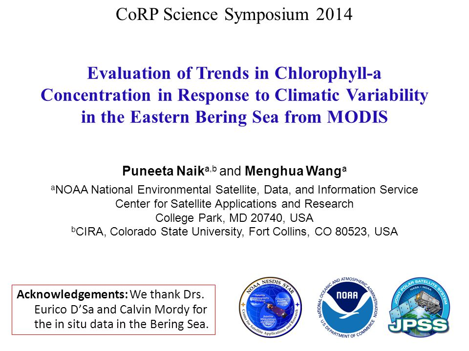 Evaluation of Trends in Chlorophyll-a Concentration in Response to Climatic Variability in the Eastern Bering Sea from MODIS Puneeta Naik a,b and Meng