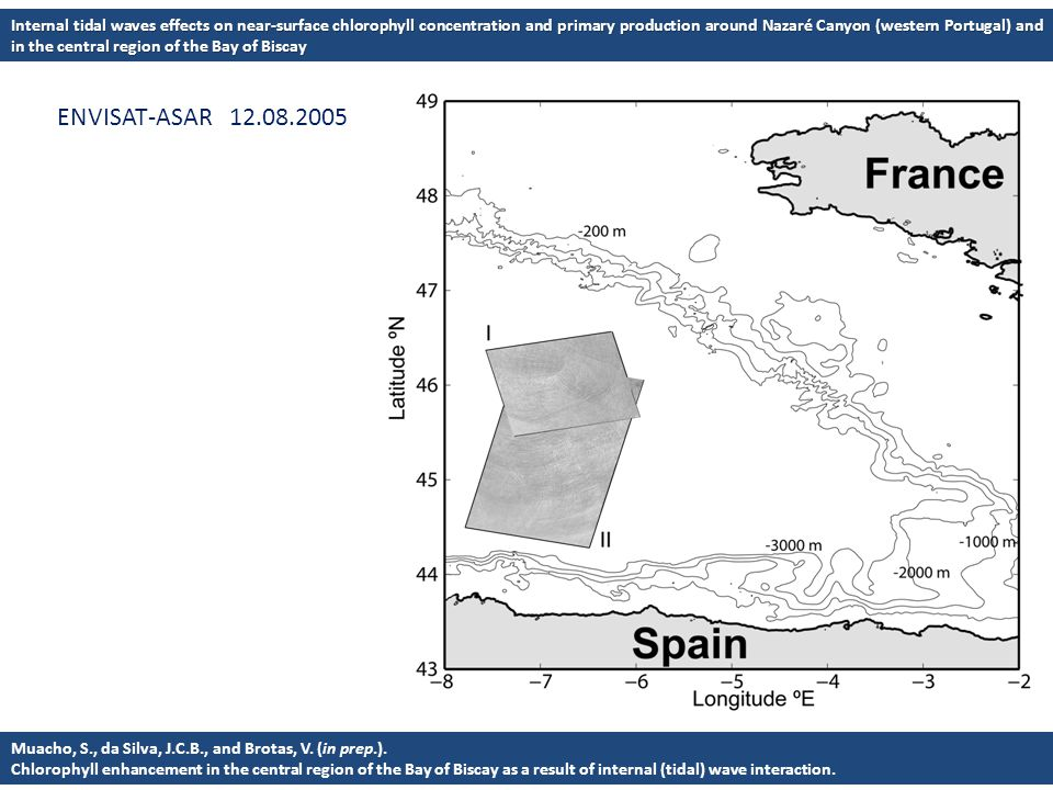 ENVISAT-ASAR 12.08.2005 Muacho, S., da Silva, J.C.B., and Brotas, V. (in prep.). Chlorophyll enhancement in the central region of the Bay of Biscay as