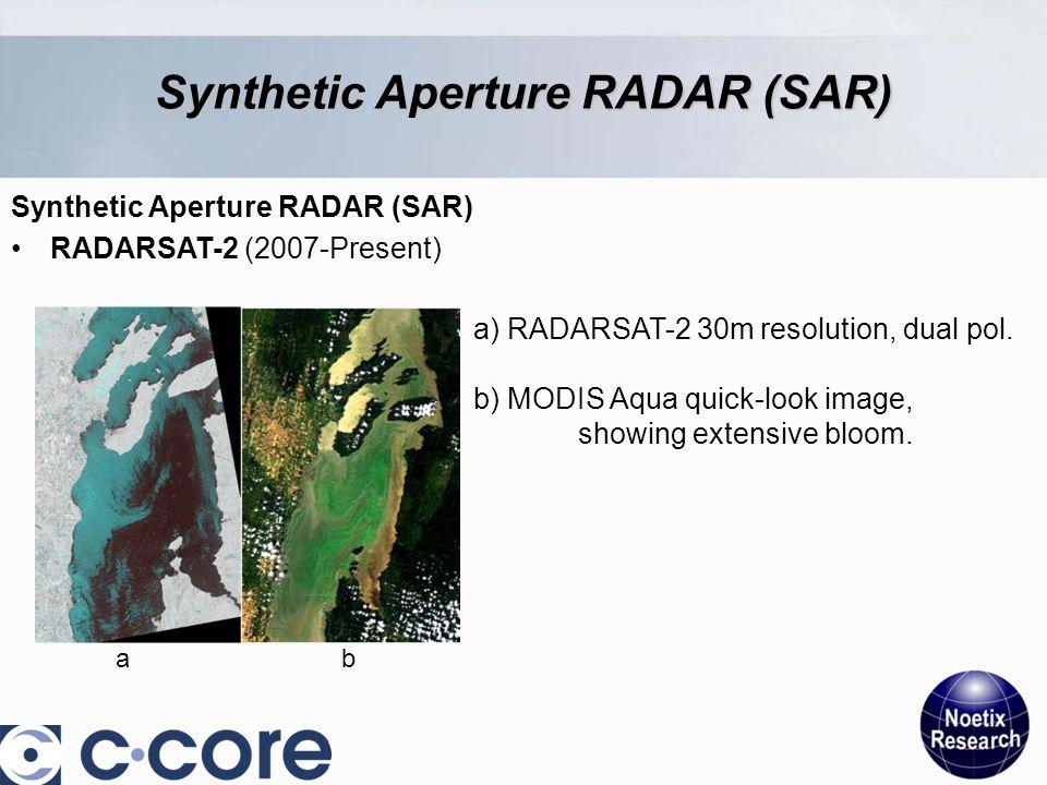 Synthetic Aperture RADAR (SAR) RADARSAT-2 (2007-Present) a) RADARSAT-2 30m resolution, dual pol.