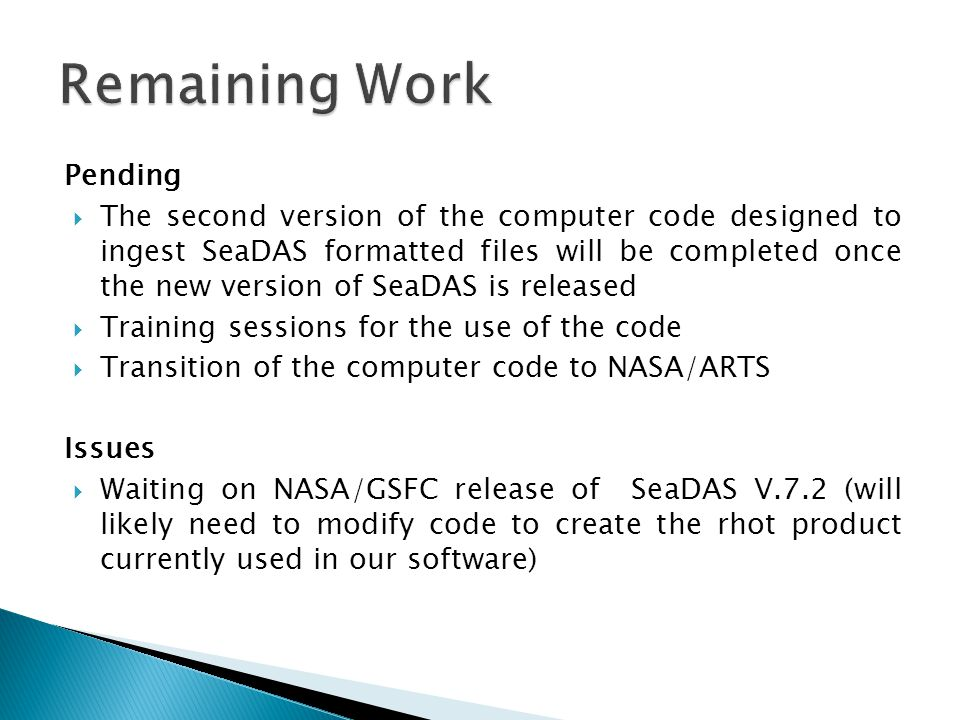 Pending  The second version of the computer code designed to ingest SeaDAS formatted files will be completed once the new version of SeaDAS is releas