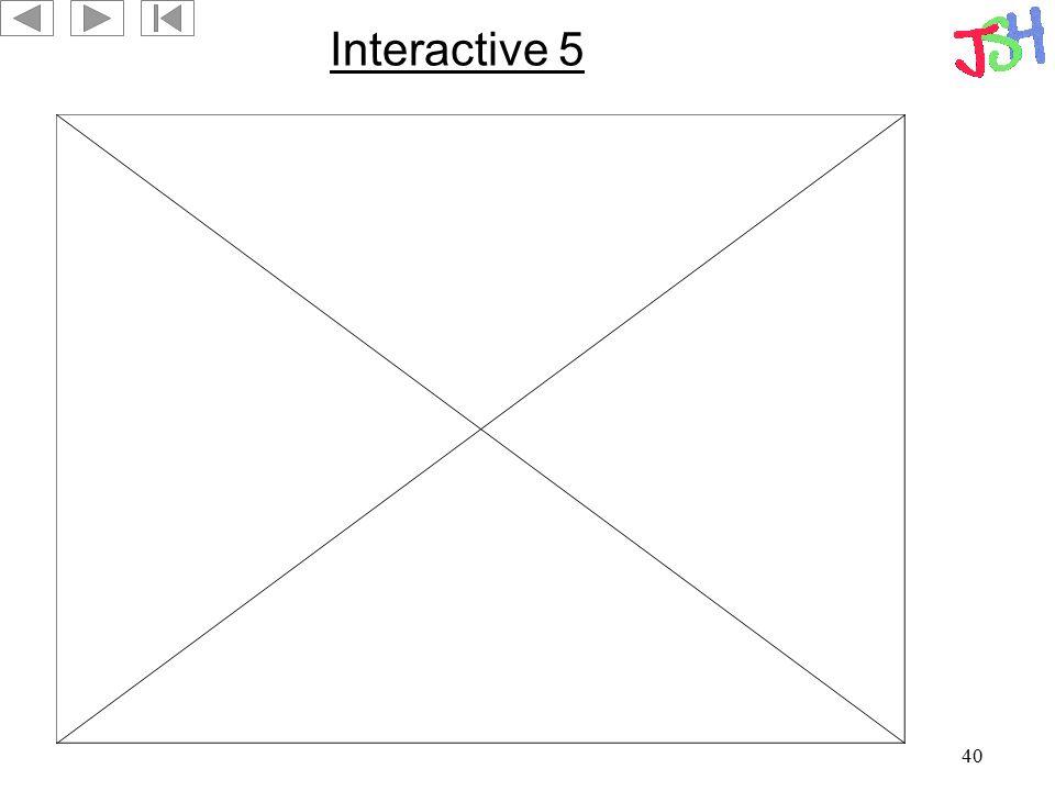 40 Interactive 5