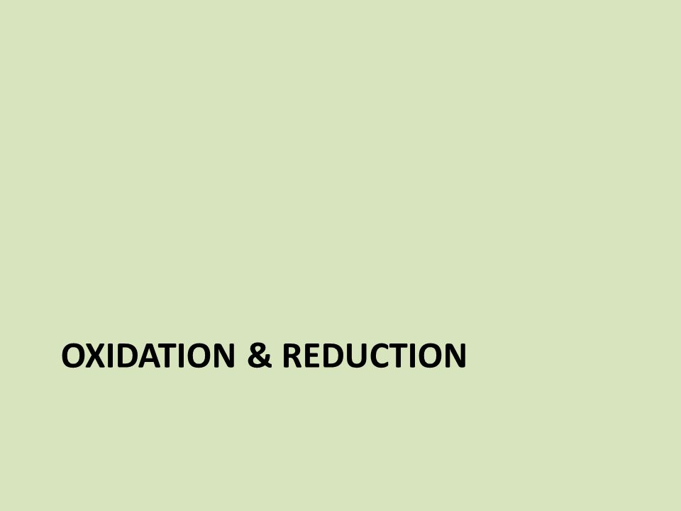 OXIDATION & REDUCTION