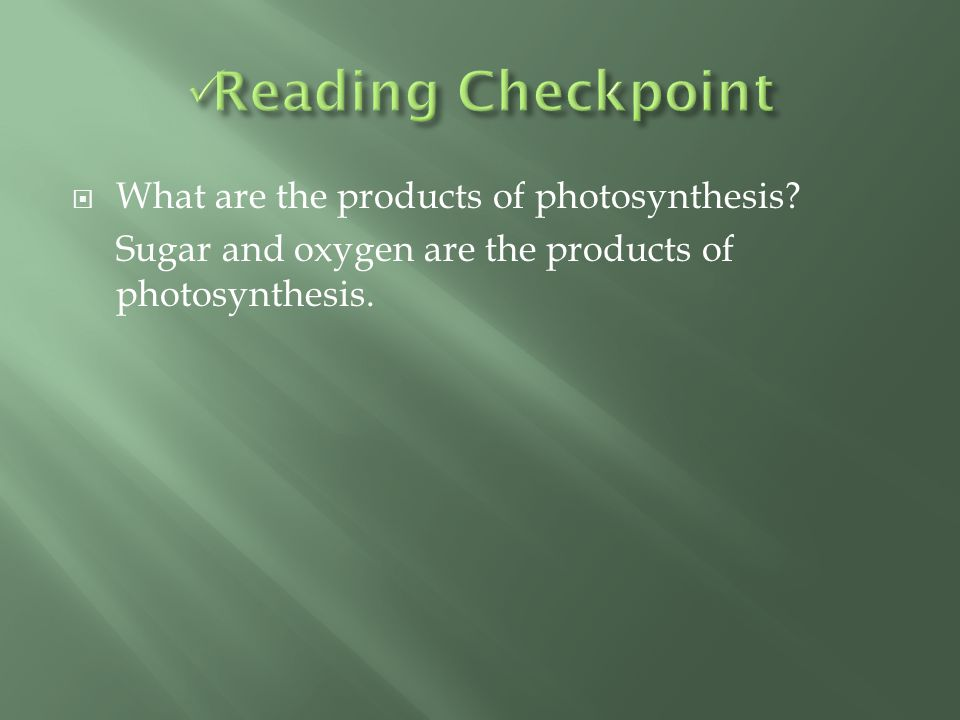  What are the products of photosynthesis? Sugar and oxygen are the products of photosynthesis.
