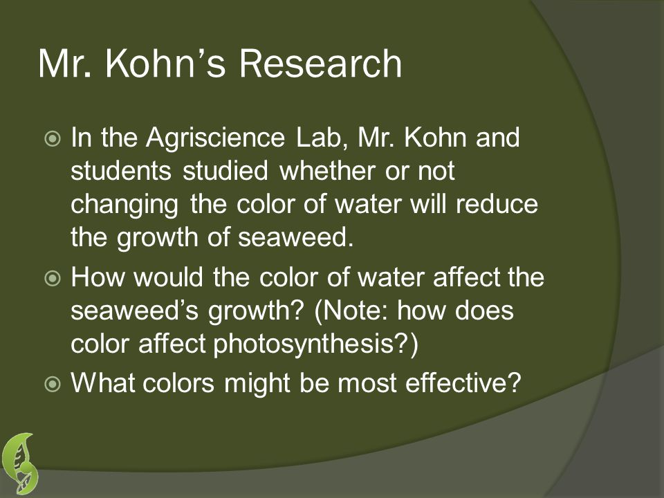 Mr. Kohn's Research  In the Agriscience Lab, Mr.