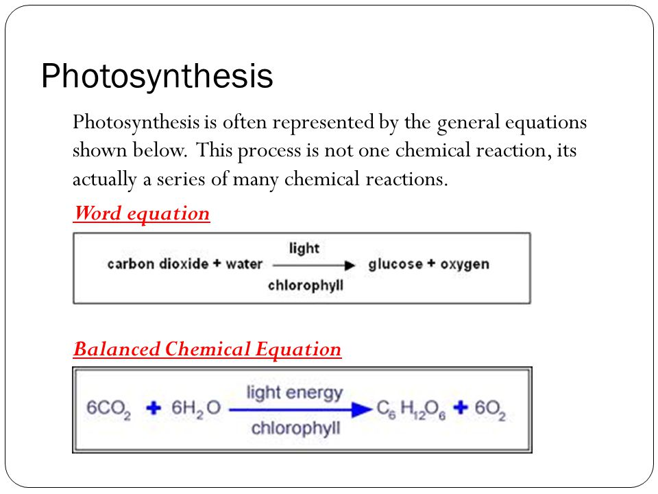 Photosynthesis Photosynthesis is often represented by the general equations shown below.