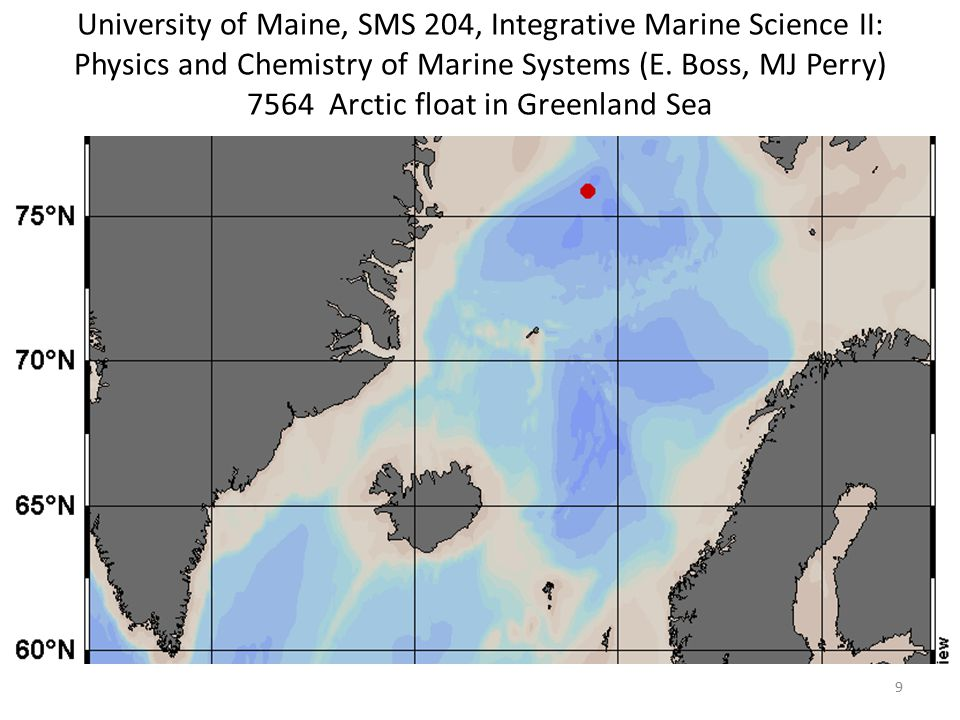 University of Maine, SMS 204, Integrative Marine Science II: Physics and Chemistry of Marine Systems (E. Boss, MJ Perry) 7564 Arctic float in Greenlan