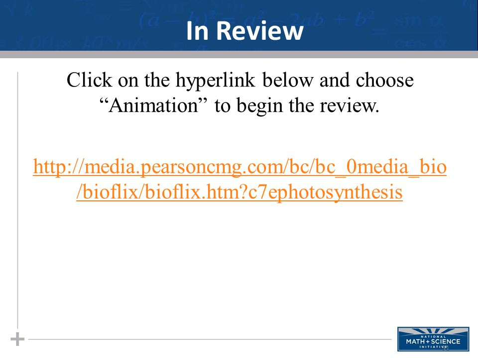 In Review Click on the hyperlink below and choose Animation to begin the review.