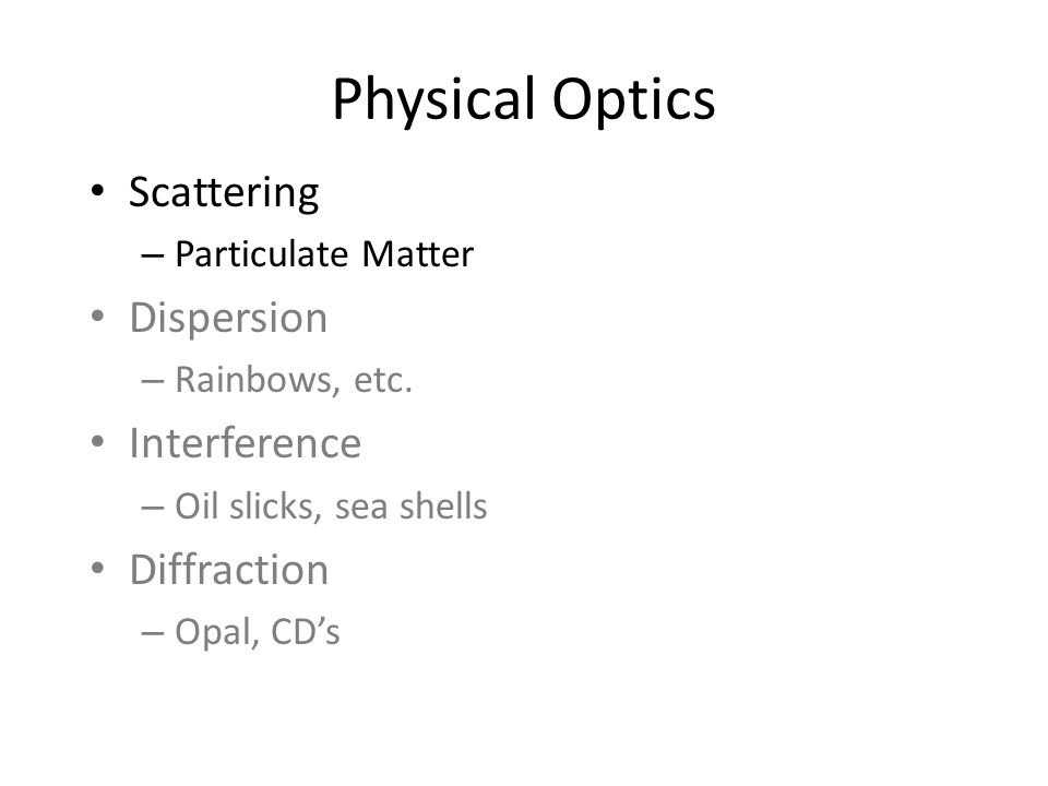 Physical Optics Scattering – Particulate Matter Dispersion – Rainbows, etc.