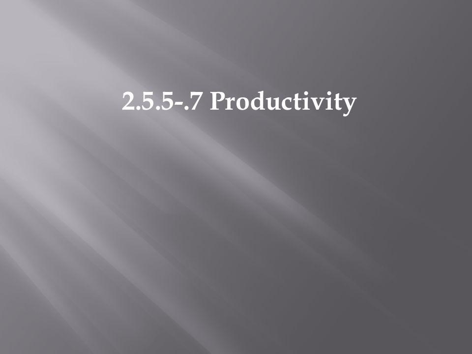 2.5.5-.7 Productivity