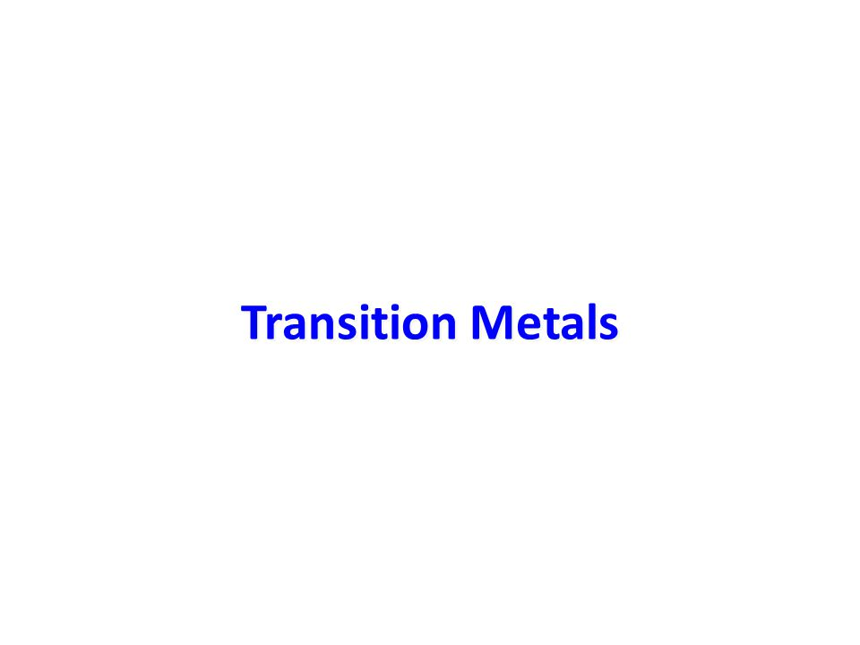 Transition Metals Transition Metals