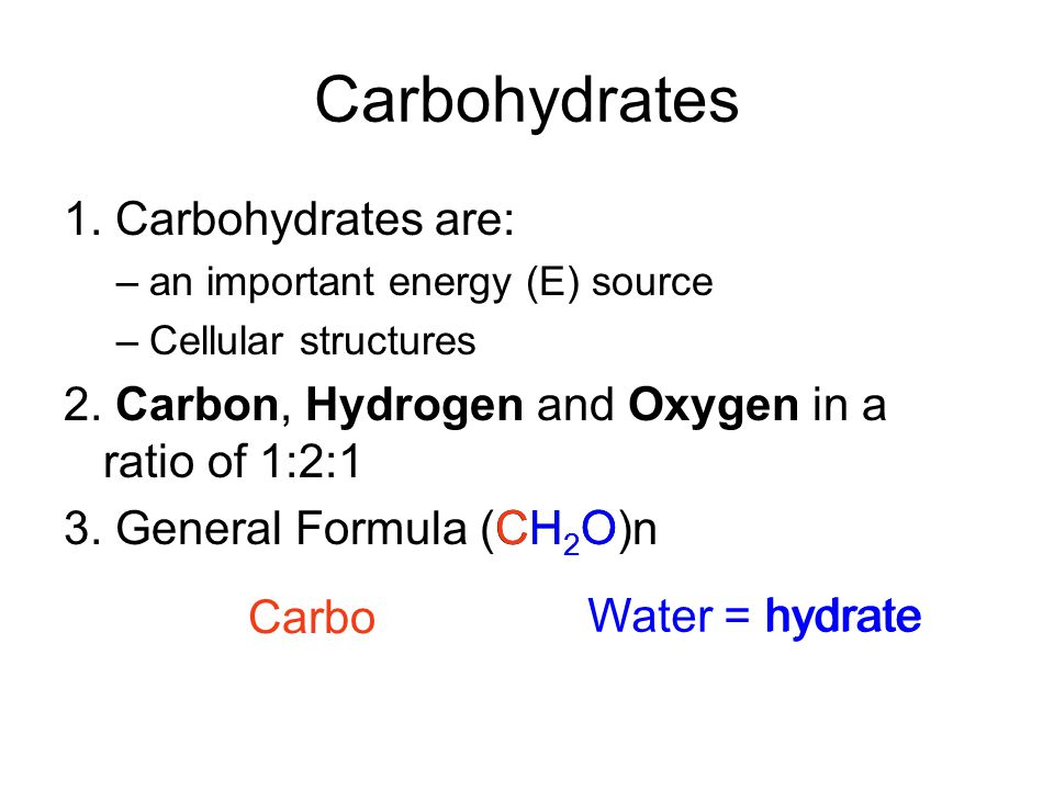 Carbohydrates 1. Carbohydrates are: –an important energy (E) source –Cellular structures 2.