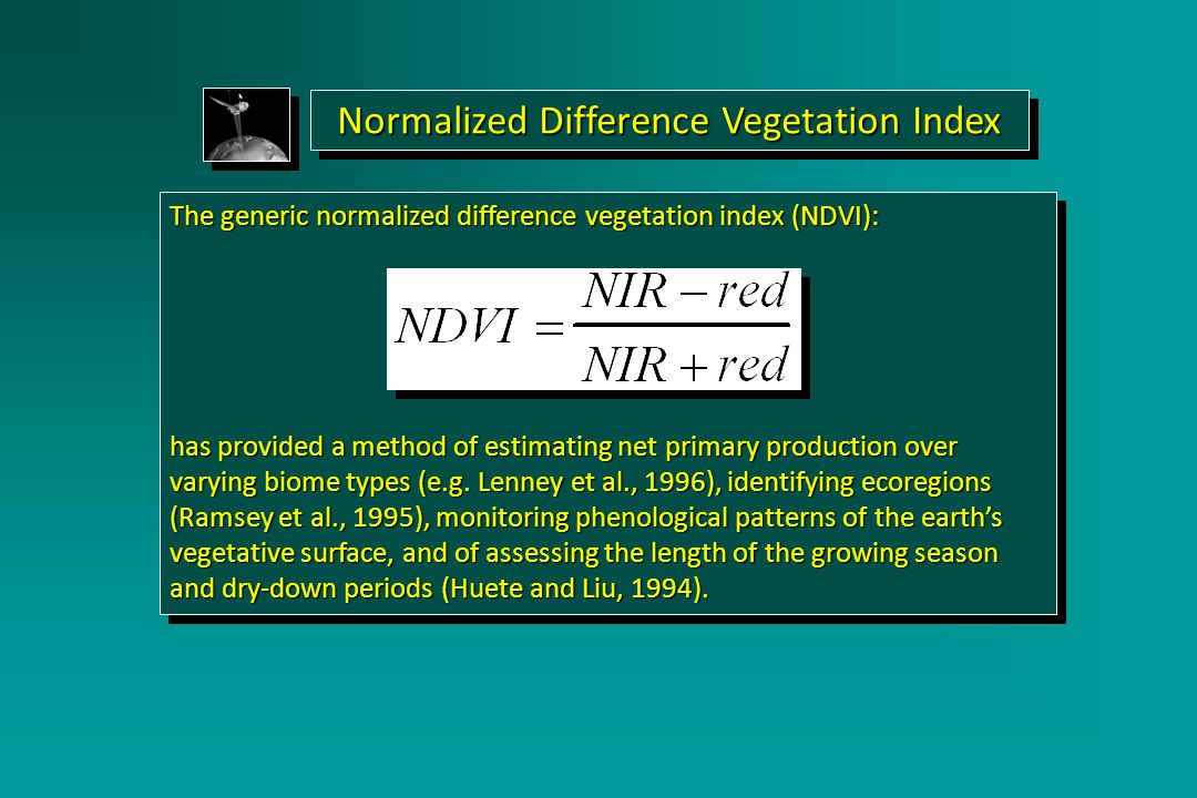 Normalized Difference Vegetation Index The generic normalized difference vegetation index (NDVI): has provided a method of estimating net primary production over varying biome types (e.g.