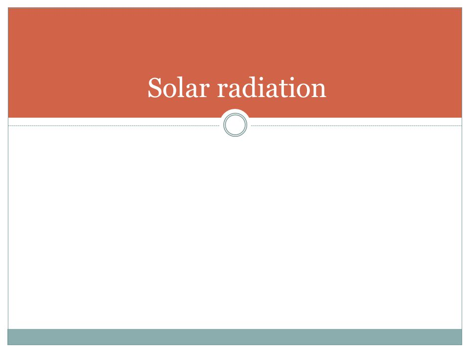 Approximately 99% of solar, or short- wave, radiation at the earth s surface is contained in the region from 0.3 to 3.0 µm while most of terrestrial, or long- wave, radiation is contained in the region from 3.5 to 50 µm.