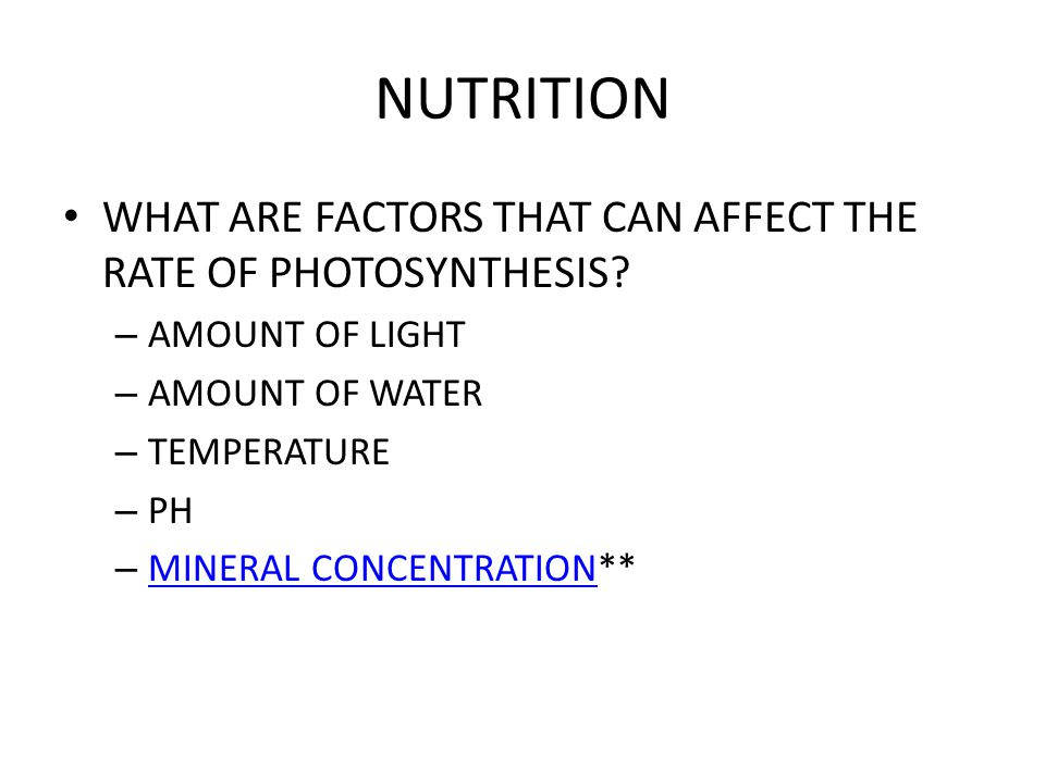 NUTRITION WHAT ARE FACTORS THAT CAN AFFECT THE RATE OF PHOTOSYNTHESIS.
