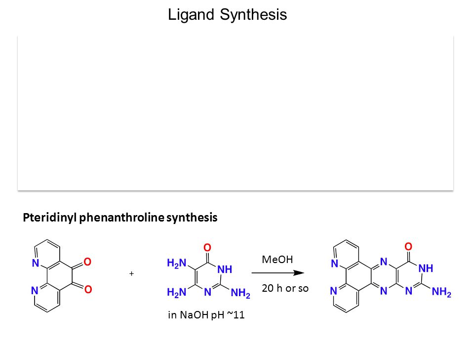 Pteridinyl phenanthroline synthesis in NaOH pH ~11 MeOH 20 h or so Ligand Synthesis (by Alexandra)