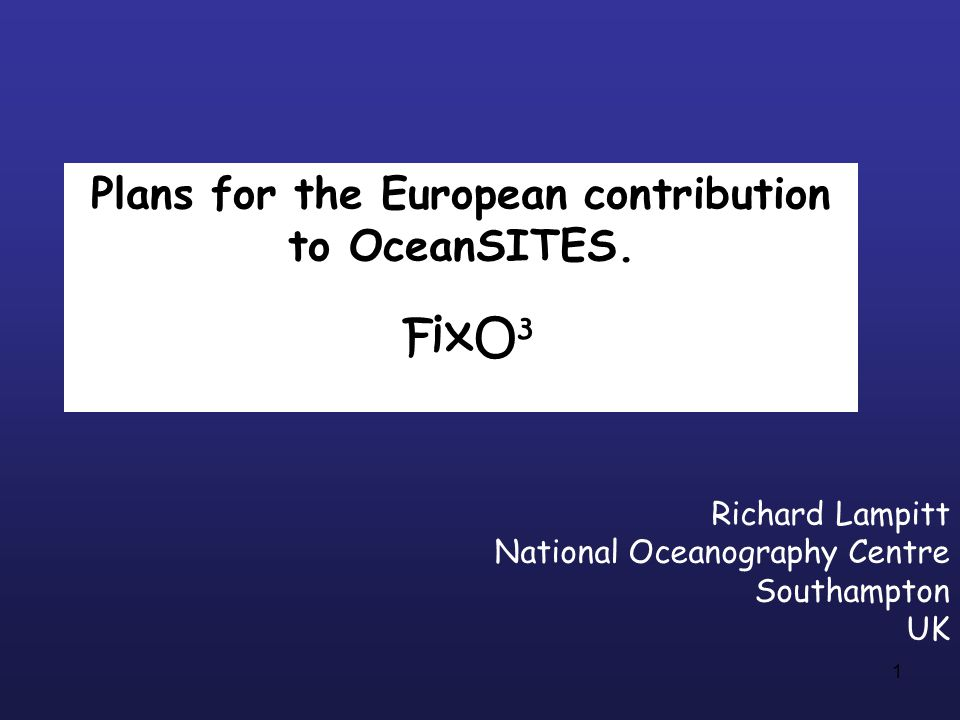 1 Plans for the European contribution to OceanSITES.