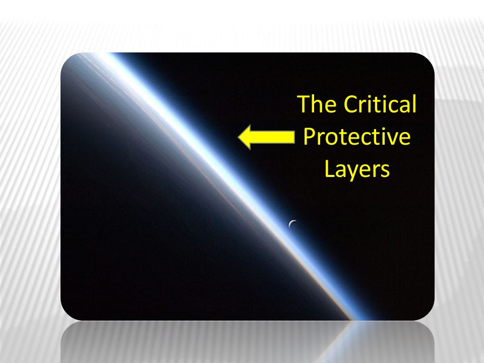 The Critical Protective Layers