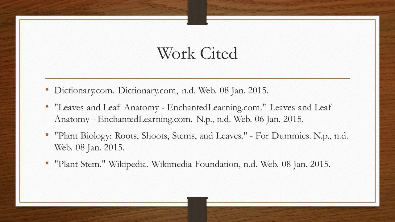 Work Cited Dictionary.com. Dictionary.com, n.d. Web. 08 Jan. 2015.