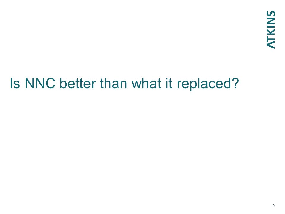 Is NNC better than what it replaced 10