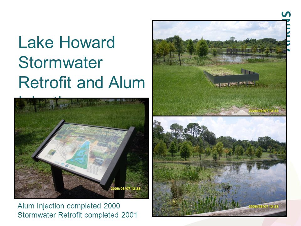 Lake Howard Stormwater Retrofit and Alum Injection Alum Injection completed 2000 Stormwater Retrofit completed 2001
