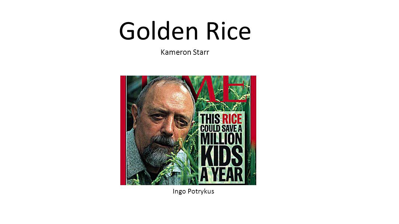 Ingo Potrykus Golden Rice Kameron Starr