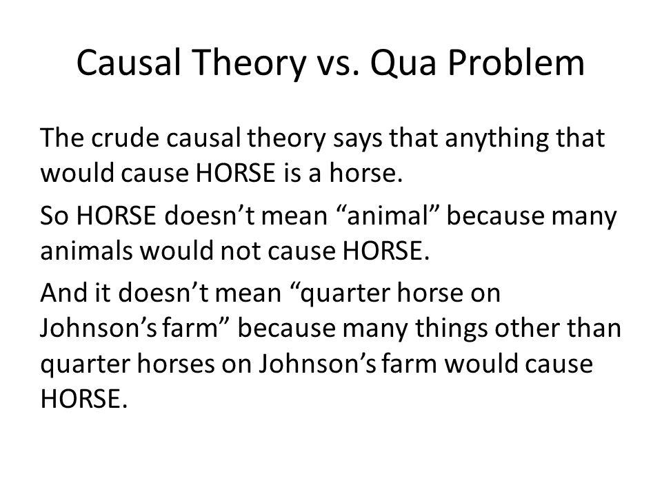 Causal Theory vs.