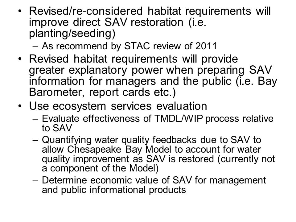 Revised/re-considered habitat requirements will improve direct SAV restoration (i.e.
