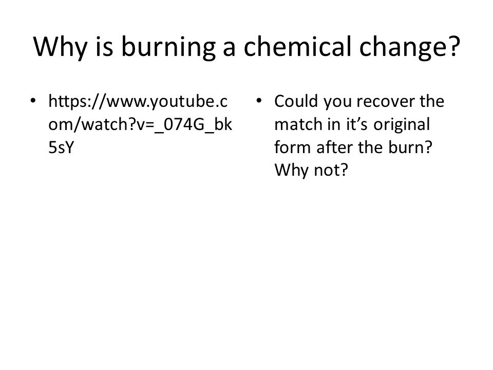 Which is a physical change and which is a chemical change.