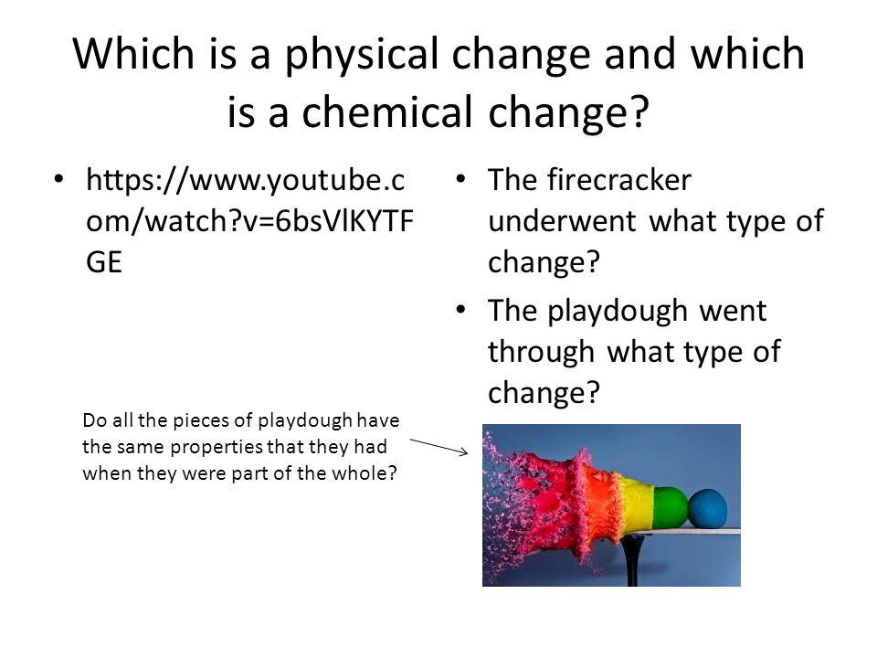 What to look for to determine physical change.