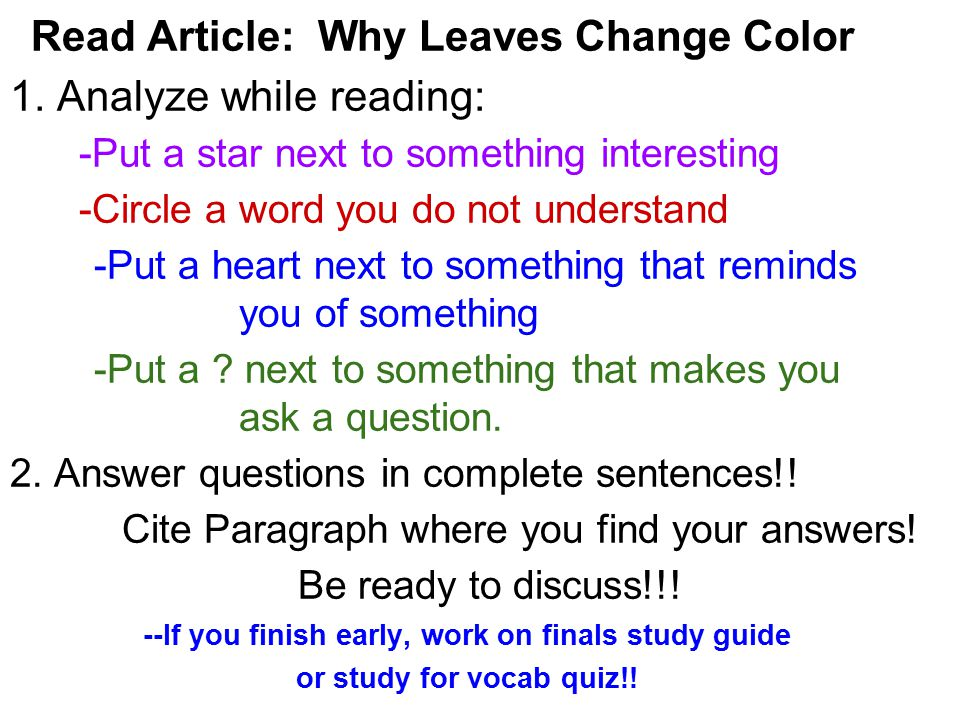 Read Article: Why Leaves Change Color 1. Analyze while reading: -Put a star next to something interesting -Circle a word you do not understand -Put a