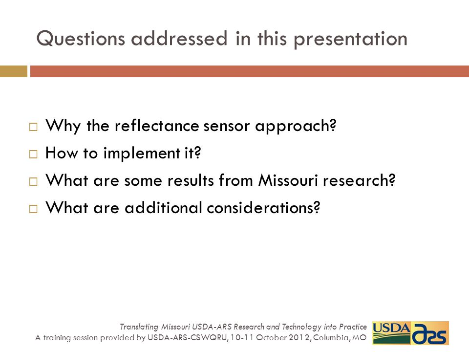Questions addressed in this presentation  Why the reflectance sensor approach.
