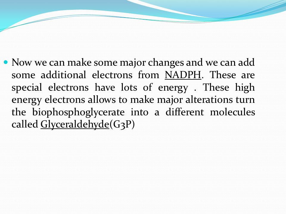Now we can make some major changes and we can add some additional electrons from NADPH. These are special electrons have lots of energy. These high en