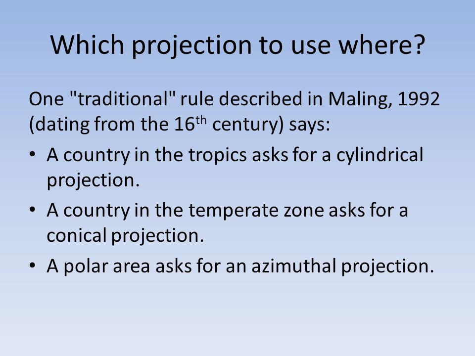 Which projection to use where.