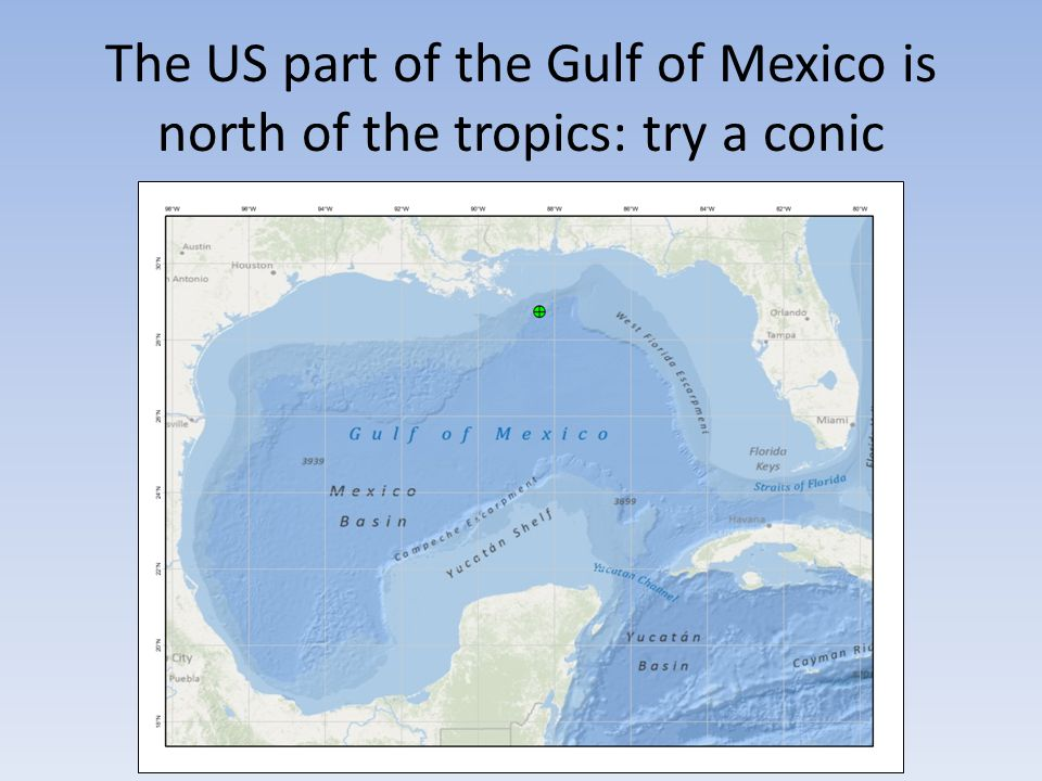 The US part of the Gulf of Mexico is north of the tropics: try a conic