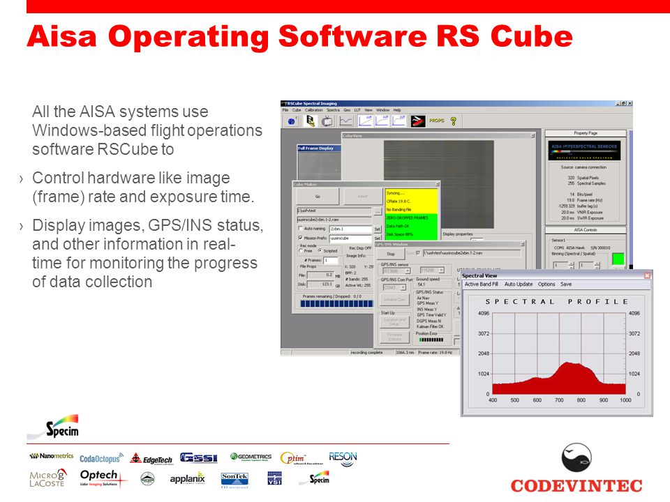 Aisa Operating Software RS Cube All the AISA systems use Windows-based flight operations software RSCube to ›Control hardware like image (frame) rate