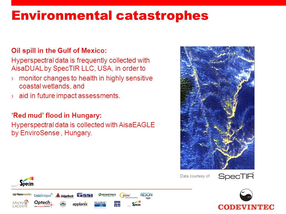 Environmental catastrophes Oil spill in the Gulf of Mexico: Hyperspectral data is frequently collected with AisaDUAL by SpecTIR LLC, USA, in order to ›monitor changes to health in highly sensitive coastal wetlands, and ›aid in future impact assessments.