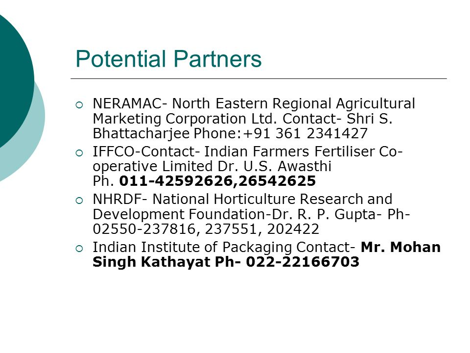Potential Partners  NERAMAC- North Eastern Regional Agricultural Marketing Corporation Ltd.